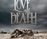 Love and Death: Love and Death Bio (2012)