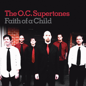 The OC Supertones - Faith Of A Child
