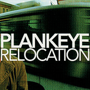 Plankeye - Relocation