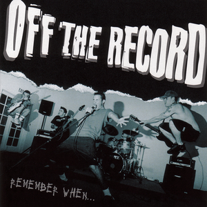 Off The Record - Remember When...