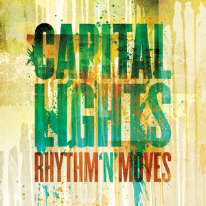 Capital Lights - Rhythm 'N' Moves