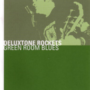 The Deluxtone Rockets - Green Room Blues