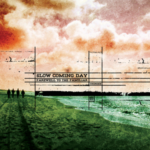 Slow Coming Day - Farewell To The Familiar