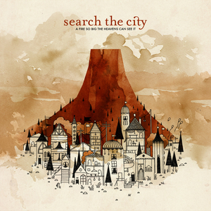 Search The City - A Fire So Big The Heavens Can See It