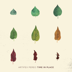 Artifex Pereo - Time In Place