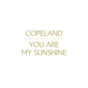 Copeland - You Are My Sunshine (Special Edition)