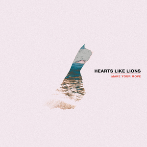 Hearts Like Lions - Make Your Move