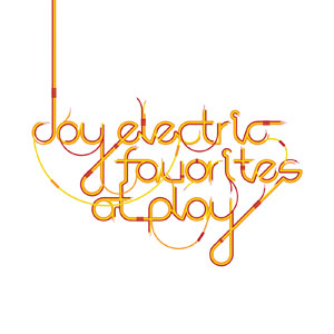 Joy Electric - Favorites  At Play