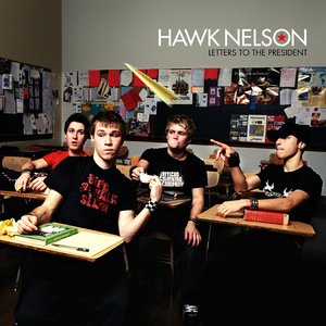 Hawk Nelson - Letters To The President