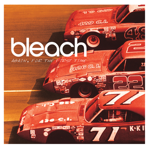 Bleach - Again, For The First Time