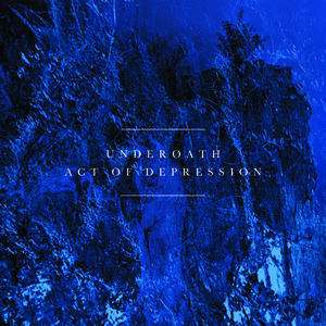 Underoath - Act of Depression (Reissue)