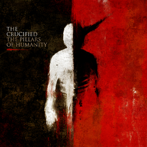 The Crucified - Pillars Of Humanity