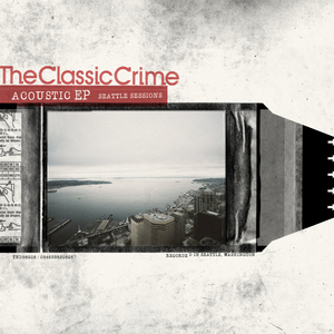 The Classic Crime - Acoustic EP: Seattle Sessions