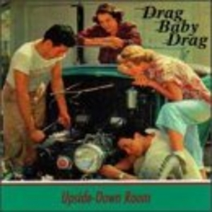 Upside Down Room - Drag Baby Drag