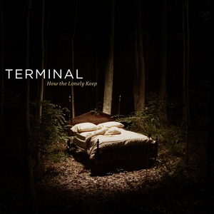 Terminal - How The Lonely Keep