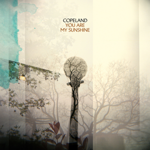 Copeland - You Are My Sunshine (LP Edition)
