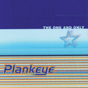 Plankeye - The One & Only
