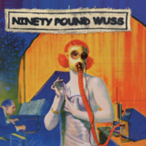 Ninety Pound Wuss - Where Meager Die of Self Interest