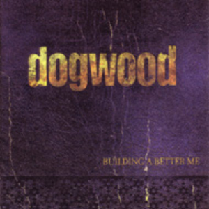 Dogwood - Building A Better Me