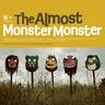 The Almost - Monster Monster