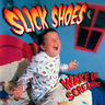 Slick Shoes - Wake Up Screaming