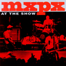 MxPx - At The Show