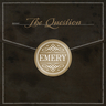 Emery - The Question (Deluxe Edition)