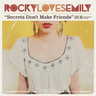 Rocky Loves Emily - Secrets Don't Make Friends