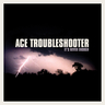 Ace Troubleshooter - It's Never Enough