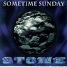 Sometime Sunday - Stone