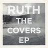 Ruth - The Covers EP